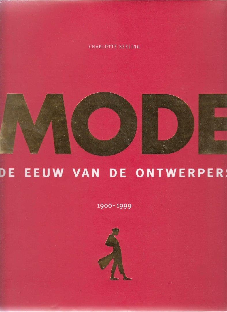 Seeling, Charlotte; Hoog, Ewout van der; Doelman, Elke - Mode. De eeuw van de ontwerpers - 1900 - 1999.