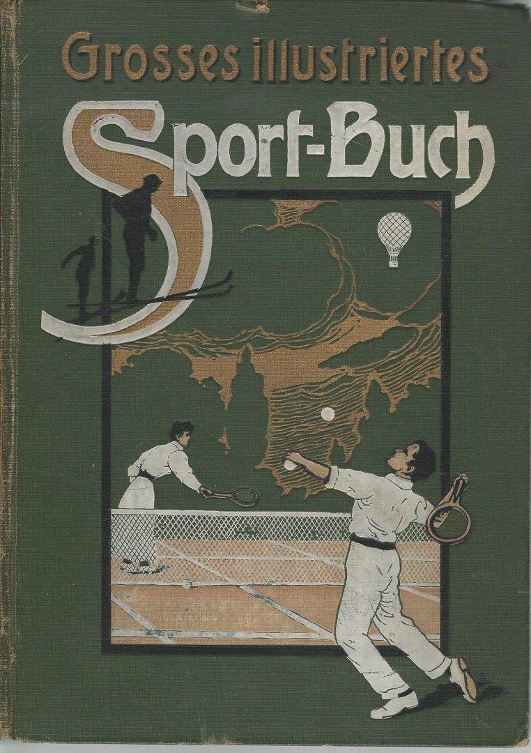 THEODOR RULEMANN - Das Grosses Illustriertes Sport-Buch -Ausführliche Darftellungen der modernen Sportarten - Unentbehrliches hand- und Nachschlagebuch.