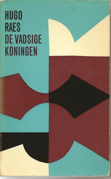 Raes (Antwerpen, 26 mei 1929 - Antwerpen, 23 september 2013), Hugo Leonard Siegfried - De vadsige koningen - Een kaleidoscopisch verslag van één slapeloze denknacht, waarin de totale gruwelijke stof van het leven wordt samengesmeed tot een onvergetelijke door één visie beheerste inhoud.