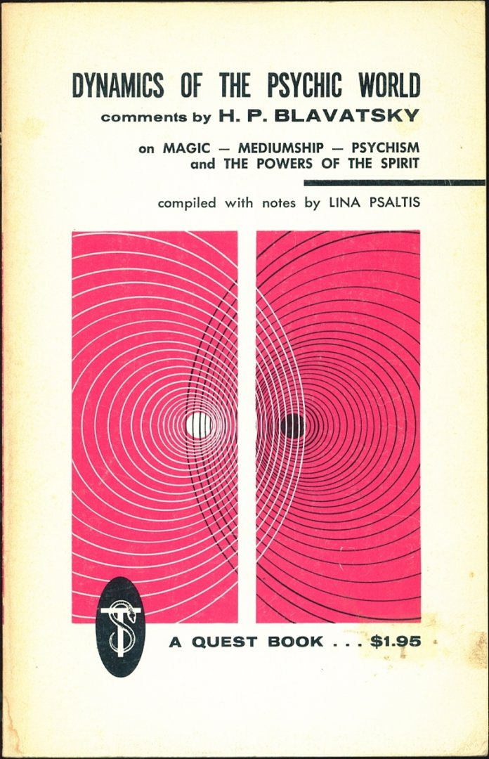 Blavatsky, H.P. - Dynamics of the Psychic World