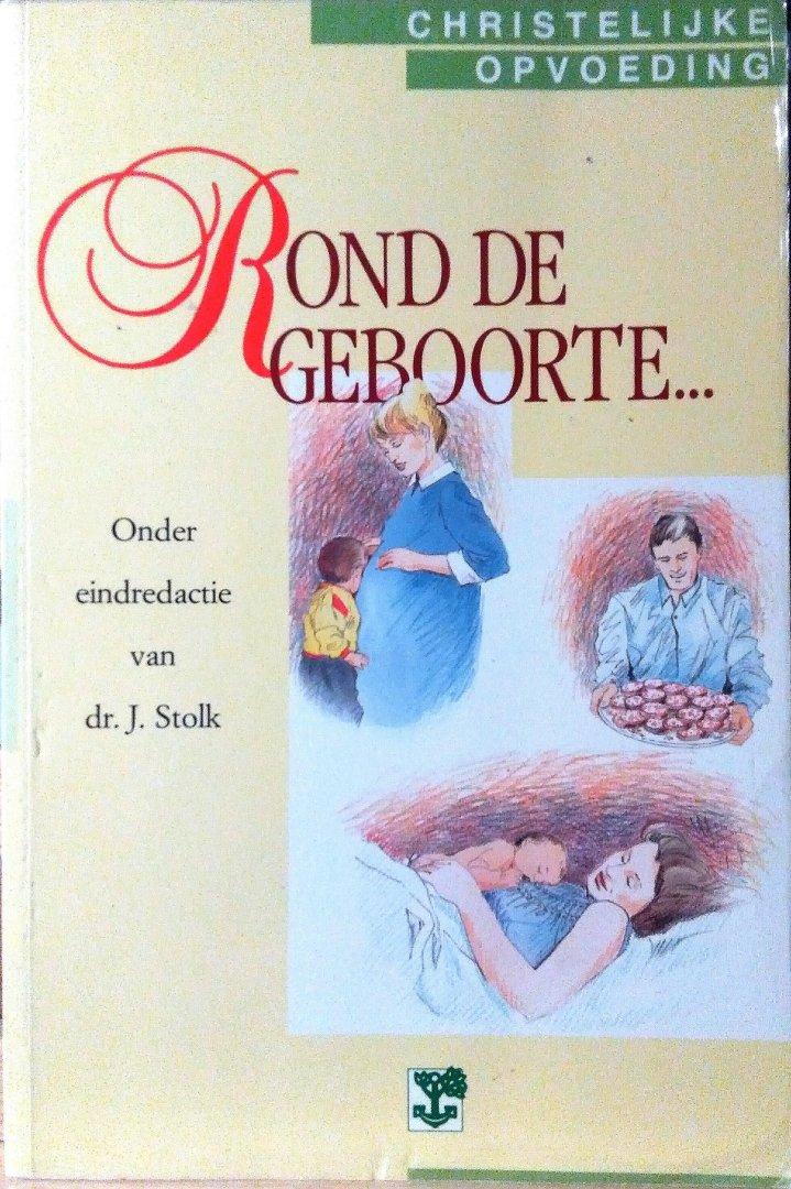 Stolk , Dr . J . ( eindredactie . ) [ isbn 9789050302159 ] - Rond  de  Geboorte . ( Serie Christelijke opvoeding deeltje 1 . )
