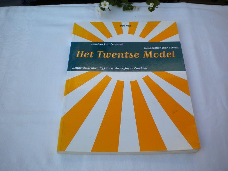 Nas. Dik - 100 jaar Eendracht, 110 jaar Vooruit, 125 jaar  Vakbeweging in Enschede / Het Twentse Model