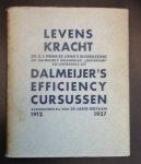 Prins de Jong, E.F - Levenskracht - Bloemlezing uit Dalmeijer`s werk (Uitgegeven ter gelegenheid van het 25 jarig bestaan van Dalmeijer`s efficiency cursussen 1912-1937)