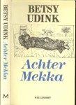Udink Betsy [Eefde 1951 ) werkte als journalist in Caïro, New York, Damascus, Beiroet en Brussel, en schreef voor onder meer NRC Handelsblad, De Volkskrant, Het Parool, Vrij Nederland en Trouw. Haar debuut uit 1990, Achter Mekka - Achter Mekka