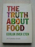 Fullerton-Smith, Jill - The truth about food / eerlijk over eten
