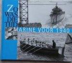 - Marine voor 1940 Historische foto's uit het Spaarnestad fotoarchief te Haarlem