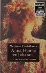 FREDRIKSSON, MARIANNE, - Anna, Hanna en Johanna. Over drie generaties vrouwen.