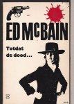 McBain, Ed - TOTDAT DE DOOD