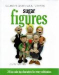 Clement-May, Jan - Squires Kitchen's Guide to Making Sugar Figures 24 fun cake-top chracters for every celebration