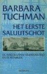 Tuchman - Eerste saluutschot / de amerikaanse vrijheidsstrijd en de republiek