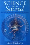 Ravindra, Ravi - Science and the Sacred; eternal wisdom in a changing world