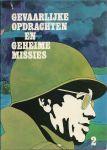 The Readers Digest, Amsterdam - GEVAARLIJKE OPDRACHTEN EN GEHEIME MISSIES VAN SPIONNEN, AGENTEN EN SOLDATEN IN DE TWEEDE WERELDOORLOG IN TWEE DELEN