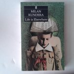 Kundera, Milan - Life is Elsewhere