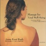 Rush, Anne Kent - Massage for Total Well-Being  Massage and Meditation for the Seven Centers of Health