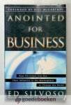 Silvoso, Ed - Anointed for business --- How Christians Can Use Their Influence in the Marketplace to Change the World. Foreword by Bill McCartney