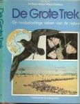 Baker, Robin dr. en Dekkers, Midas - De grote trek - de raadselachtige reizen van de natuur - Geillustreerd naslagwerk
