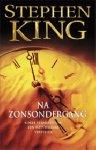 King, Stephen - Na Zonsondergang (cjs) Stephen King (NL-talig) als NIEUWE MIDPRICE editie verhalenbundel 9789024574001. Echt in pracht staat zonder leessporen!