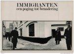 Stefan Beel; Paulus Beckers ; Lieve Colruyt ; Armand Verspeeten et al. - Immigranten : een poging tot benadering