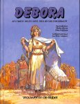 Alex, Marlee / Griffioen, Elma - Debora een vrouw die een heel volk bij God terugbracht. geïllustreerd door José Pérez Montero