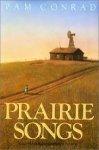 Conrad, Pam (ill. Darryl S. Zudeck) - Prairie Songs