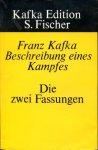 Kafka, Franz - Beschreibung eines Kampfes. Die zwei Fassungen. Parallelausg. nach den Handschriften. Hrsg. M. Brod & L. Dietz