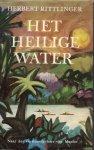 Rittlinger, Herbert - Het Heilige Water - Naar het versteende hart van Mexico