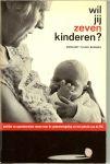 Culkin Banning, Margaret .. Vertaald door B. van Eerse - Wil jij zeven kinderen ?  Eerlijke en opziendebarende roman over de geboorteregeling en het gebruik van de Pil !
