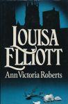 Roberts, Ann Victoria - LOUISA ELLIOTT