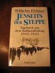 Eichner, W. - Jenseits der Steppe. Tagebuch aus dem Ruslandfeldzug 1942-1944.