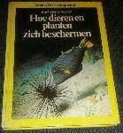Scharf, Karl-Heinz - Hoe dieren en planten zich beschermen