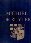Aatstma N. (ds3002) - Michiel de Ruyter 1607 / 1676 ,Een heldenleven in plichtsvervulling voor het vaderland