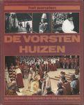 Aanzien van - Walter van Opzeeland (samenstelling) - HET AANZIEN VAN DE VORSTENHUIZEN - DYNASTIEËN DIE BLEVEN EN DIE VERDWENEN