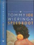 Wieringa, Tommy. Omslagontwerp Brigitte Slangen   Foto auteur Johan Jacohs - Joe Speedboot  Vijftigste druk Jubileumeditie