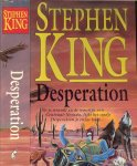 King, Stephen .. Vertaling : Robert Vernooy .. Omslagontwerp : Karel van Laar - Desperation