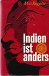 Rogister, M. v. - INDIEN IST ANDERS. Indiens geheimstes Geheimnis ist noch nicht enthüllt