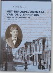 Ph.G.M.G. Perneel - Het beroepsjournaal van Dr. J.F.Ph. Hers, arts te Oud Beijerland (1881-1915)