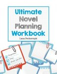 Lana Pecherczyk - Ultimate Novel Planning Workbook Worksheets for the Writer
