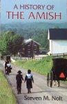 Nolt, Steven M. - A history of the Amish