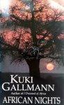 Gallmann, Kuki - African Nights (ENGELSTALIG)