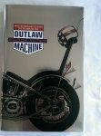 YATES, BROCK - OUTLAW MACHINE. HARLEY -DAVIDSON AND THE SEARCH FOR THE AMERICAN SOUL