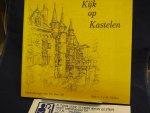 Schellart A.I.J.M.; tekst, Zijl, kasteeltekeningen Piet Hein Zijl - Kijk op kastelen
