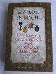 Bruijn, J.R. / Wels, C.B. (redactie) - Met man en macht / de militaire geschiedenis van Nederland 1550-2000