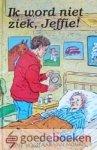 Vogelaar - van Mourik, Geesje - Ik word niet ziek, Jeffie! *nieuw* nu van € 6,50 voor --- Serie Jef, deel 9