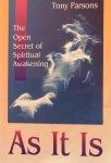Parsons, Tony - As It Is; the open secret of spiritual awakening