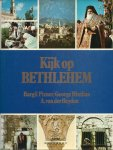 Heyden, A. van der, Bargil Pixner & George Hintlian - KIJK OP BETHLEHEM