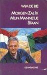 Bie, W. de - Morgen zal ik mijn mannetje staan / het De Bie dossier (1939-1997)
