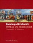 Jaacks, Gisela - Hamburgs geschichte, mythos und wirklichkeit