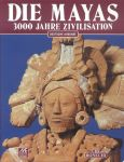 Garza, Mercedes de la - Die Mayas (3000 Jahre Zivilisation)