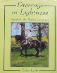 Loch, Sylvia - Dressage in Lightness / Speaking the Horse's Language
