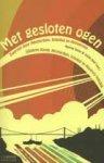 Deniz, Nurnaz & Snel, Guido (red.) - Met gesloten ogen  -  Zwerven door Amsterdam, Istanbul en Antwerpen